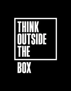 Think outside the box... words on creativity & inspiration. #words
