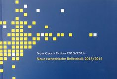 New Czech fiction 2013-2014 = Neue tschechische Belletristik 2013-2014 / written and compiled by = verfasst und zusammengestellt von Radim Kopáč & Jakub Sofar - Prague : Ministry of Culture of the Czech Republic, cop. 2015