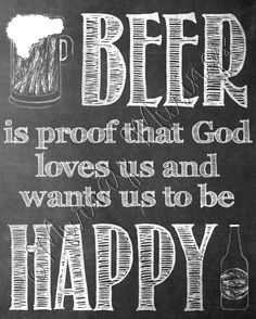 Beer is proof that God loves us and wants us to be happy #freeprintable