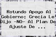 http://tecnoautos.com/wp-content/uploads/imagenes/tendencias/thumbs/rotundo-apoyo-al-gobierno-grecia-le-dijo-no-al-plan-de-ajuste-de.jpg Grecia. Rotundo apoyo al gobierno: Grecia le dijo ?NO? al plan de ajuste de ..., Enlaces, Imágenes, Videos y Tweets - http://tecnoautos.com/actualidad/grecia-rotundo-apoyo-al-gobierno-grecia-le-dijo-no-al-plan-de-ajuste-de/