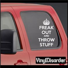 Keep Calm Freak Out and Throw Stuff Vinyl Wall Decal or Car Sticker