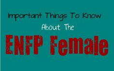 Important Things To Know About the ENFP Female