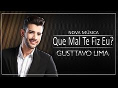 Gusttavo Lima - Que Mal Te Fiz Eu (Diz-me) - (Lyric Vídeo)