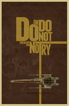 Do or do not there is no try #starwars