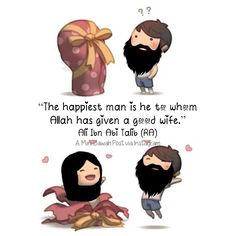 """The happiest man is he to whom Allah has given a good wife."" - Ali Ibn Abi Talib (رضي الله عنه) Snapchat: minidawah Like