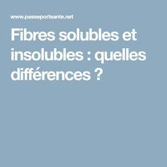 Fibres solubles et insolubles : quelles différences ?