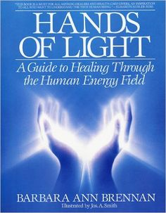 Hands of Light: A Guide to Healing Through the Human Energy Field: Barbara Brennan, Jos. A. Smith: 9780553345391: AmazonSmile: Books