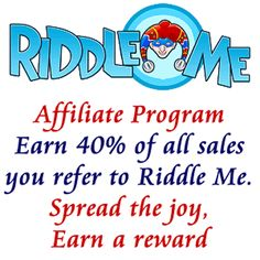 Sign up for the Riddle Me affiliate program and earn 40% of all sales you refer to Riddle Me. Spread the joy, earn a reward!