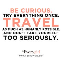 """""""Be curious. Try everything once. Travel as much as humanly possible. And don't take yourself too seriously."""" // Heard on the Everygirl // Michelle Kohanzo, the Managing Director of The Land of Nod"""