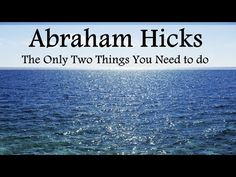 There's Only Two Important Things You Need to Do - Abraham Hicks Summer Hours, Abraham Hicks Quotes, Law Of Attraction Quotes, Pep Talks, Best Self, Self Help, Feel Good, Youtube, Meditation