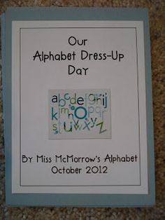 Alphabet Dress-Up Day.great for primary teachers (which I'm not but couldn't resist) school event dress Preschool Letters, Learning Letters, Kindergarten Literacy, Teaching Kindergarten, Teaching Ideas, Literacy Centers, Preschool Circus, Kids Letters, Teaching Tools