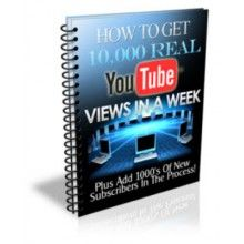 Get 10,000 Youtube Views In A Week Unrestricted PLR Ebook