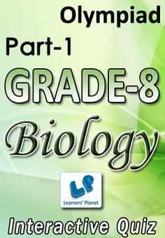 8-OLYMPIAD-BIOLOGY-PART-1 Interactive quizzes & worksheets on cell-structure & functions, conservation of plants & animals, crop production & management, micro-organisms friends & foe for grade-8 olympiad biology students. Pattern of questions : Multiple Choice Questions   PRICE :- RS.61.00