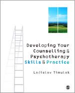 SAGE: Developing Your Counselling and Psychotherapy Skills and Practice: Ladislav Timulak: 9781848606241
