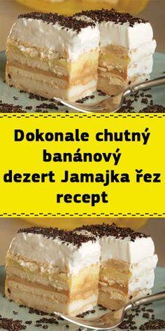Dokonale chutný banánový dezert Jamajka řez recept Vanilla Cake, Tiramisu, Cheesecake, Food And Drink, Cooking, Ethnic Recipes, Desserts, Kitchens, Pineapple