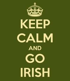 Keep Calm and Go Irish! Notre Dame