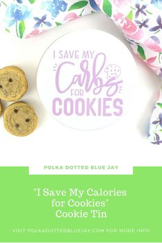 """Carbs for Cookies"" Cookie Tin - Polka Dotted Blue Jay Cookie Tin, Homemade Chocolate Chip Cookies, Kitchen Vinyl, Snacks For Work, Cookie Designs, Blue Jay, Adhesive Vinyl, No Bake Desserts, Mockup"