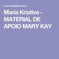 Maria Kriativa - MATERIAL DE APOIO MARY KAY