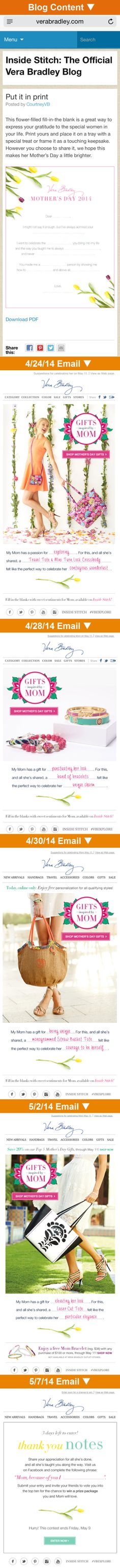 """Vera Bradley :: sent 4/24/14–5/7/14 :: Because she wants to see the world… :: For Mother's Day, Vera Bradley created a downloadable fill-in-the-blank PDF to help customers """"express your gratitude to the special women in your life."""" They then mirror the fill-in-the-blank style creatively in these promotional emails. Nice cross-channel campaign that connects sentiment to promotions. —Chad White, Lead Research Analyst, Salesforce ExactTarget Marketing Cloud"""