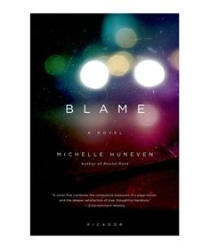 Blame, by Michelle Huneven  Real Simple's May 2014 No-Obligation Book Club's book of the Month