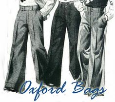 This is an example of Oxford Bags from the 1920's. Oxford Bags are pants used by Oxford students to cover their knickers. They are very baggy and wide legged like parachute pants currently. Also they can be put on extremely quickly.