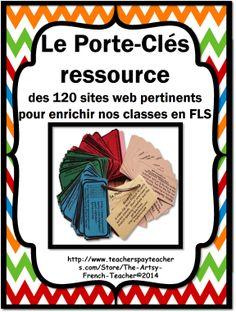 Le Porte-Clés Ressource des 120 sites web pour FLS - 120 Great sites for French French Teaching Resources, Teaching French, Teaching Spanish, French Classroom, School Classroom, Core French, French Immersion, French Teacher, High School Classes