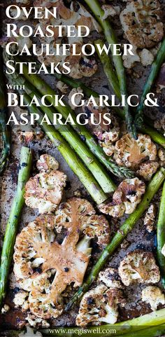 Oven Roasted Cauliflower Steaks with Black Garlic and Asparagus is a very simple and quick one-sheet meal that has a ton of flavor thanks to the umami of black garlic.   www.megiswell.com