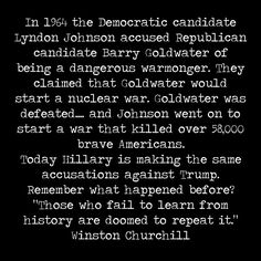Hillary calls Trump dangerous, but nothing is more dangerous than an unprincipled politician that will do anything for power. Remember Johnson? Remember Vietnam?