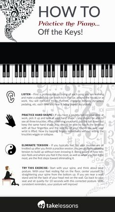 How to Practice Piano: Tips for Exercises OFF the Keys! [Infographic] http://takelessons.com/blog/piano-practice-tips-and-exercises-z06?utm_source=social&utm_medium=blog&utm_campaign=pinterest