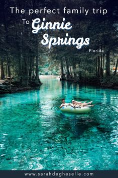 The perfect family trip tubing Ginnie Springs | Florida | USA
