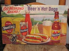 "Sterling ""Big Weekend Ahead"" Beer 'N' Hot Dogs sign"