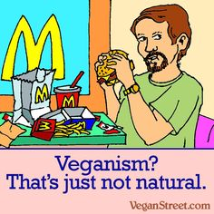 Veganism? That's Just Not Natural.