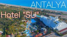 Турция, Анталия с высоты, «Su Hotel» - «Отель СУ» - Antalya - Turkey [IV...