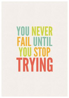 Items similar to You never fail until you stop trying - A4 PRINT, motivational quote, chalk art, typography on Etsy