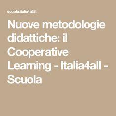 Nuove metodologie didattiche: il Cooperative Learning - Italia4all - Scuola