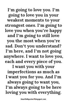 Heartfelt  Love And Life Quotes: I'm going to love you.
