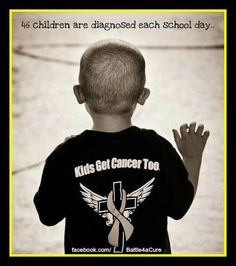 46 children are diagnosed each school day. Kids get cancer too.