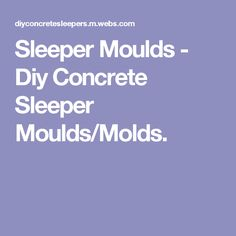 Sleeper Moulds - Diy Concrete Sleeper Moulds/Molds.