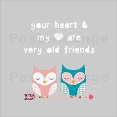 your heart and my heart are very old friends - Google zoeken