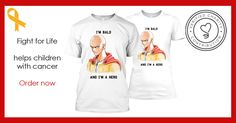 I'm bald and I'm a hero Fight for Life helps children with cancer https://teespring.com/fr/i-m-bald-and-i-m-a-hero  Order now and contribute to fight the children's cancer - One Punche man tee