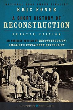 Short History Of Reconstruction, Updated Edition A by Eric Foner http://www.amazon.ca/dp/0062370863/ref=cm_sw_r_pi_dp_Rb5owb1MDSG7X