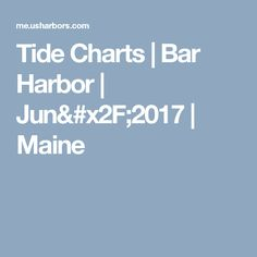 Tide Charts | Bar Harbor | Jun/2017 | Maine