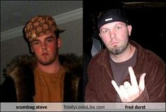 Scumbag Steve Totally Looks Like Scumbag Fred Durst