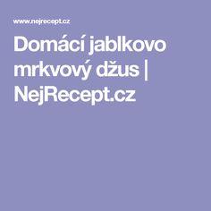 Domácí jablkovo mrkvový džus   NejRecept.cz