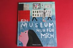Emma Lewis' Bilderbuch rollt das Thema Museum erfrischend auf - für Menschen ab 4 Emma Lewis, Opus, Storytelling, Childrens Books, Reading, Uni, Cover, Children Books, Scouts