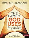 the family God uses by Tom & Kim Blackaby | LifeWay Christian Resources