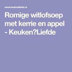 Romige witlofsoep met kerrie en appel - Keuken♥Liefde