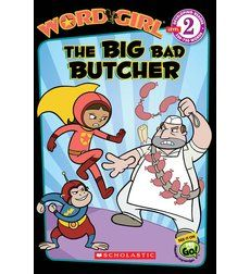WordGirl: The Big Bad Butcher by Annie Auerbach & Micheal Anthony Steele