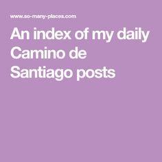 An index of my daily Camino de Santiago posts