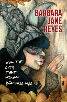 """For the City That Nearly Broke Me Poetry. Asian American Studies. These 28 poems are Barbara Jane Reyes at her urban political and poetic best. Of the collection, M. Evelina Galang, author of HER WILD AMERICAN SELF and ONE TRIBE, writes: """"Scribe of global soundscape, Reyes builds upon the..."""